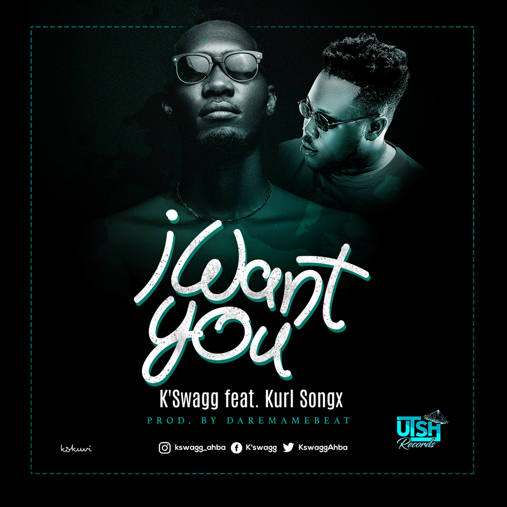 K-Swagg - I Want You (Feat Kurl Songx) artwork