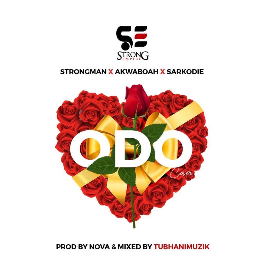 Strongman X Akwaboah X Sarkodie - Odo artwork